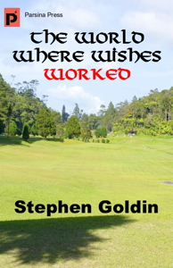 The World Where Wishes Worked